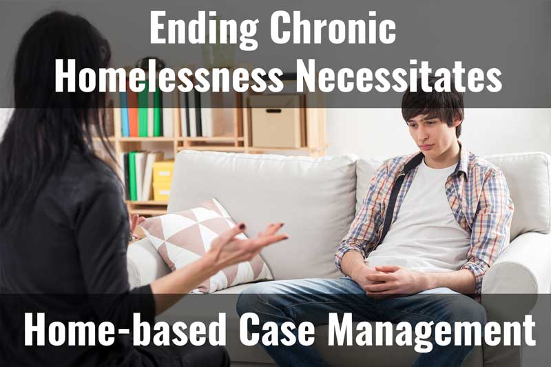 Young man meeting with case worker - with text Ending Chronic Homelessness Requires Home-based Case Management